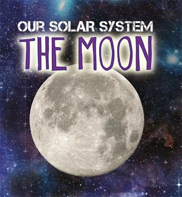 Our Solar System: The Moon - Our Solar System (Paperback)