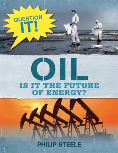 Question It!: Oil - Question It! (Hardback)