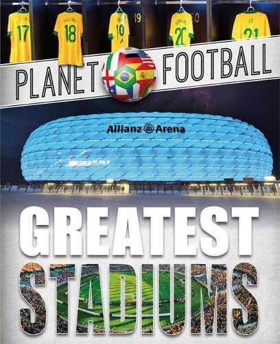 Planet Football: Greatest Stadiums - Planet Football (Paperback)