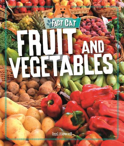 Fruit and Vegetables - Fact Cat: Healthy Eating (Paperback)