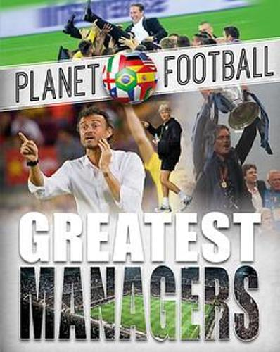 Planet Football: Greatest Managers - Planet Football (Paperback)