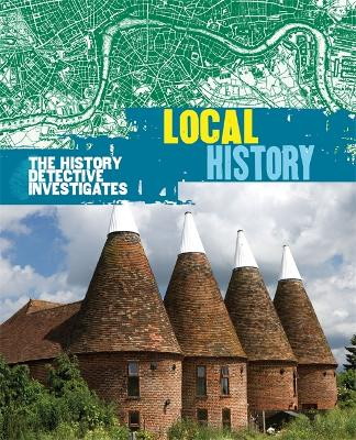 The History Detective Investigates: Local History - History Detective Investigates (Paperback)