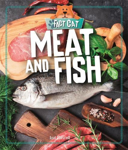 Fact Cat: Healthy Eating: Meat and Fish - Fact Cat: Healthy Eating (Hardback)