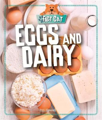 Fact Cat: Healthy Eating: Eggs and Dairy - Fact Cat: Healthy Eating (Hardback)