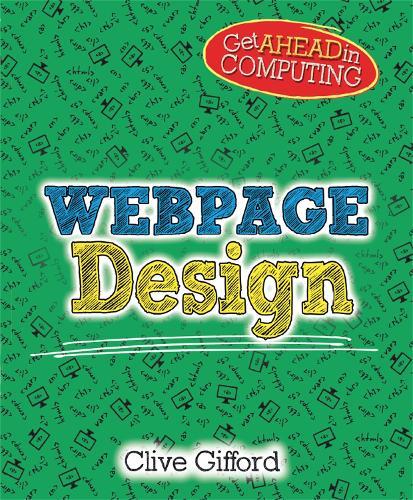 Get Ahead in Computing: Webpage Design - Get Ahead in Computing (Paperback)