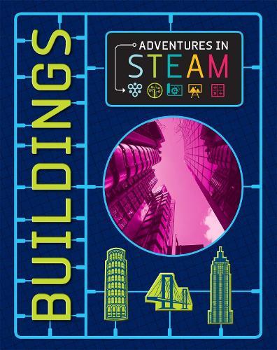 Adventures in STEAM: Buildings - Adventures in STEAM (Paperback)