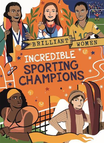 Brilliant Women: Incredible Sporting Champions - Brilliant Women (Hardback)