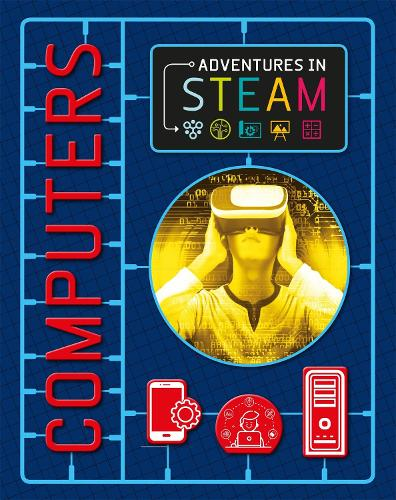 Adventures in STEAM: Computers - Adventures in STEAM (Paperback)