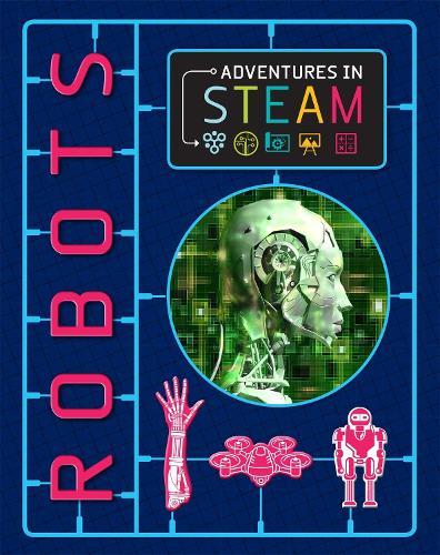 Adventures in STEAM: Robots - Adventures in STEAM (Paperback)