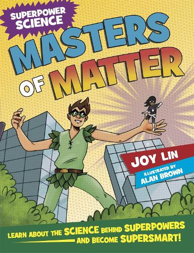 Superpower Science: Masters of Matter - Superpower Science (Hardback)