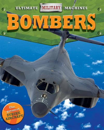 Ultimate Military Machines: Bombers - Ultimate Military Machines (Paperback)