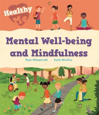 Healthy Me: Mental Well-being and Mindfulness - Healthy Me (Hardback)