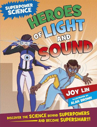 Superpower Science: Heroes of Light and Sound - Superpower Science (Hardback)
