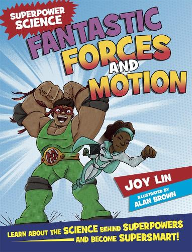 Superpower Science: Fantastic Forces and Motion - Superpower Science (Hardback)