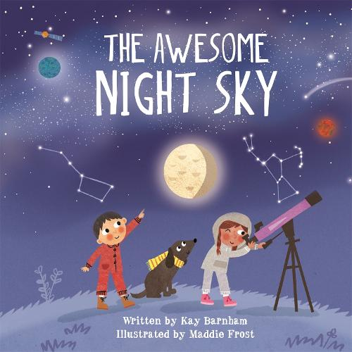 Look and Wonder: The Awesome Night Sky - Look and Wonder (Hardback)