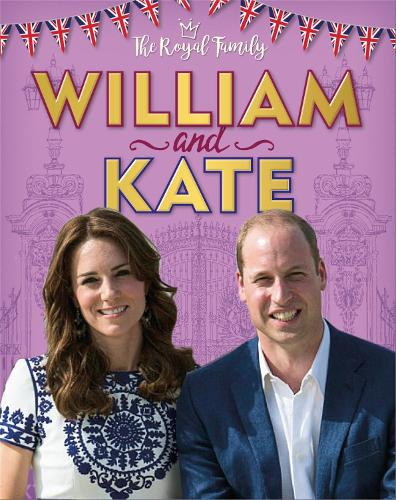 The Royal Family: William and Kate: The Duke and Duchess of Cambridge - The Royal Family (Hardback)