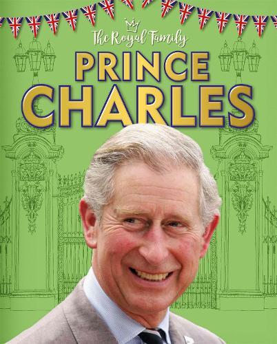 The Royal Family: Prince Charles - The Royal Family (Hardback)
