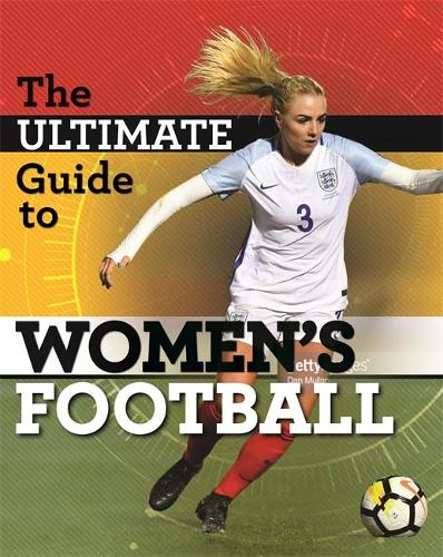 The Ultimate Guide to Women's Football (Hardback)