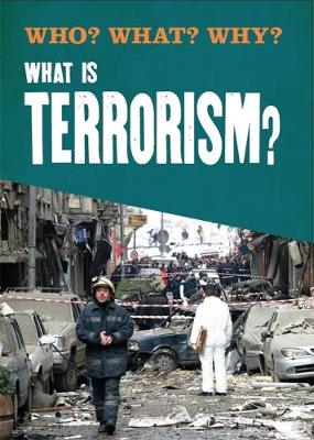 Who? What? Why?: What is Terrorism? - Who? What? Why? (Paperback)