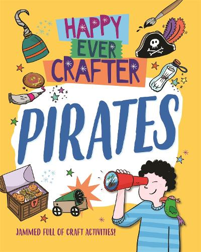 Happy Ever Crafter: Pirates - Happy Ever Crafter (Paperback)