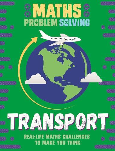 Maths Problem Solving: Transport - Maths Problem Solving (Paperback)
