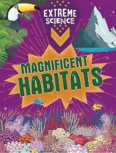 Extreme Science: Magnificent Habitats - Extreme Science (Paperback)