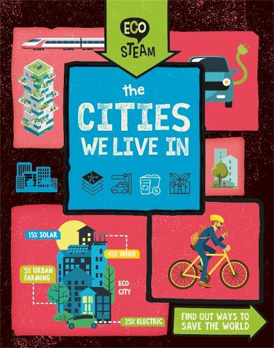 Eco STEAM: The Cities We Live In - Eco STEAM (Hardback)