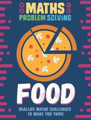 Maths Problem Solving: Food - Maths Problem Solving (Paperback)