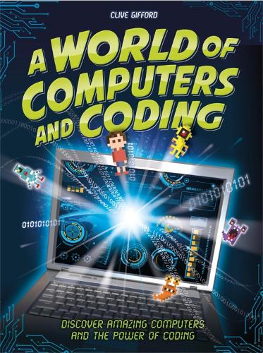 A World of Computers and Coding: Discover Amazing Computers and the Power of Coding (Paperback)