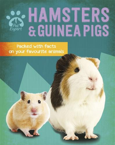 Pet Expert: Hamsters and Guinea Pigs - Pet Expert (Paperback)