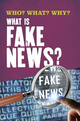 Who? What? Why?: What Is Fake News? - Who? What? Why? (Hardback)