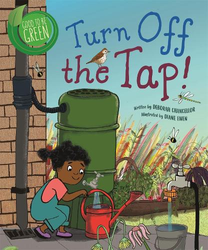 Good to be Green: Turn off the Tap - Good to be Green (Hardback)