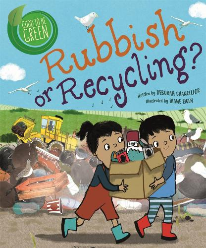Good to be Green: Rubbish or Recycling? - Good to be Green (Hardback)