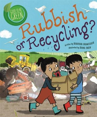 Good to be Green: Rubbish or Recycling? - Good to be Green (Paperback)