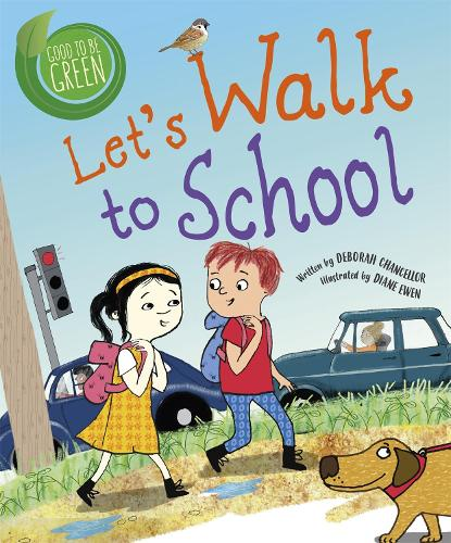 Good to be Green: Let's Walk to School - Good to be Green (Hardback)