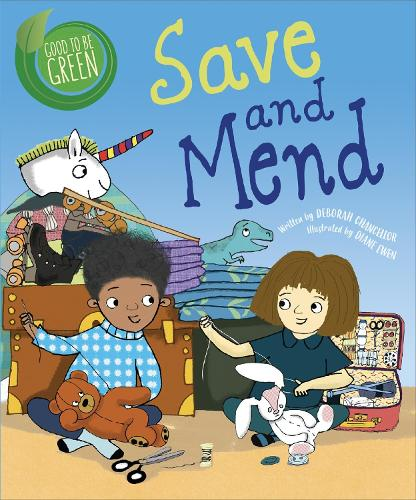 Good to be Green: Save and Mend - Good to be Green (Paperback)