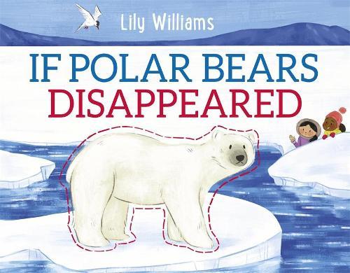 If Polar Bears Disappeared (Hardback)