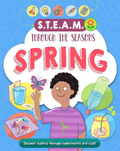 STEAM through the seasons: Spring - STEAM through the seasons (Paperback)
