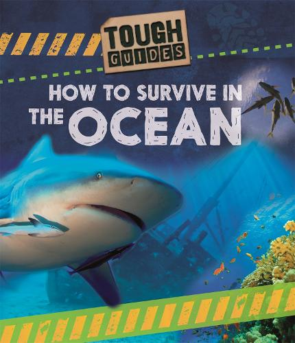 Tough Guides: How to Survive in the Ocean - Tough Guides (Hardback)