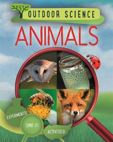 Outdoor Science: Animals - Outdoor Science (Hardback)