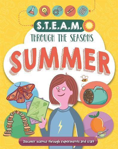 STEAM through the seasons: Summer - STEAM through the seasons (Paperback)