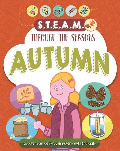 STEAM through the seasons: Autumn - STEAM through the seasons (Paperback)