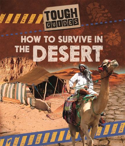Tough Guides: How to Survive in the Desert - Tough Guides (Hardback)
