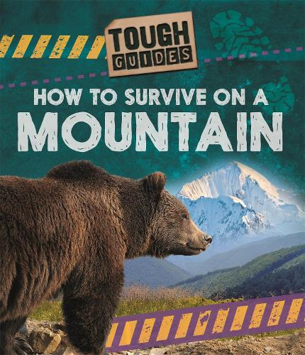 Tough Guides: How to Survive on a Mountain - Tough Guides (Hardback)
