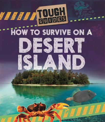 Tough Guides: How to Survive on a Desert Island - Tough Guides (Hardback)