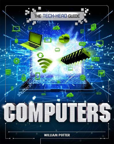 The Tech-Head Guide: Computers - The Tech-Head Guide (Hardback)