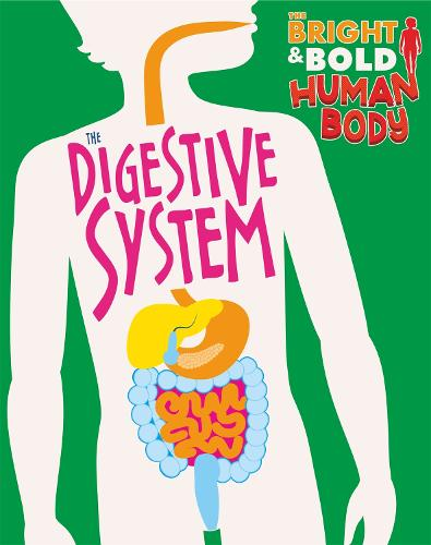 The The Digestive System - The Bright and Bold Human Body (Paperback)