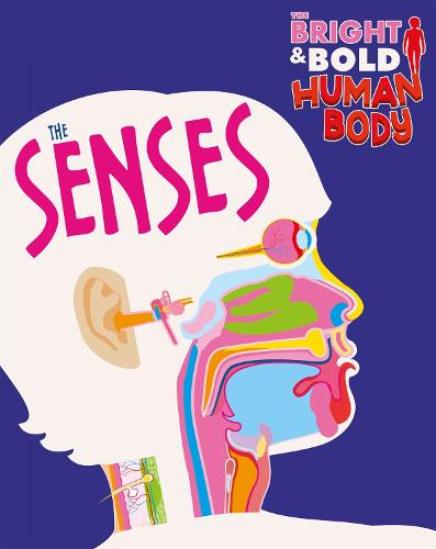The The Senses - The Bright and Bold Human Body (Paperback)