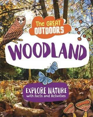 The Great Outdoors: The Woodland - The Great Outdoors (Paperback)
