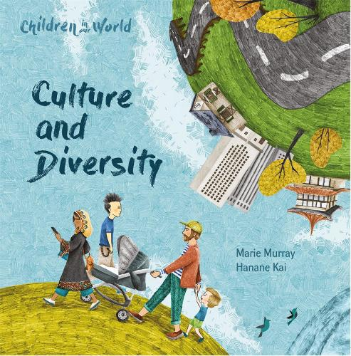 Children in Our World: Culture and Diversity - Children in Our World (Hardback)